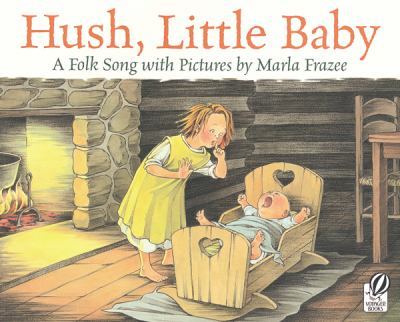 Hush, Little Baby A Folk Song With Pictures