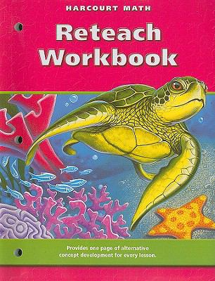 Harcourt Math: Reteaching Workbook