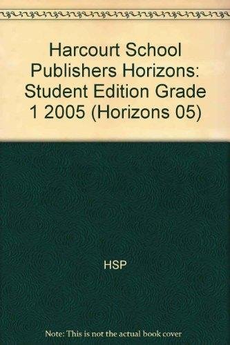 Harcourt School Publishers Horizons: Student Edition  Grade 1 2005 (Horizons 05)