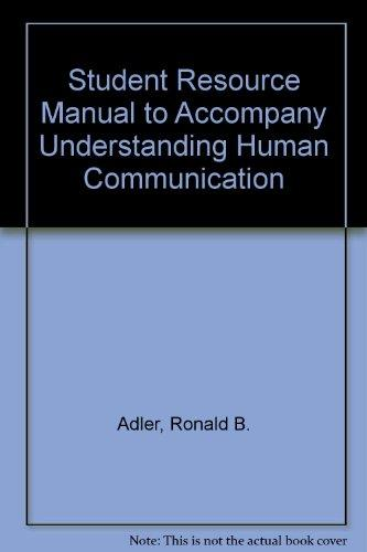 Student Resource Manual to Accompany Understanding Human Communication