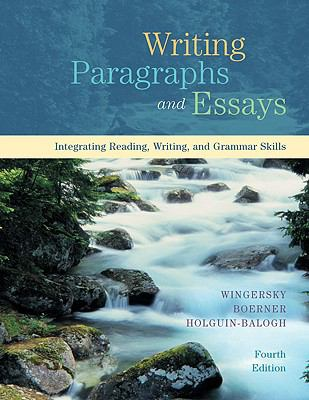 Writing Paragraphs and Essays Integrating Reading, Writing, and Grammar Skills