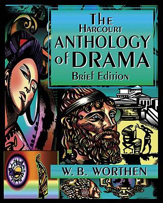 Harcourt Anthology of Drama: Brief Edition