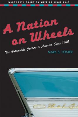 Nation on Wheels The Automobile Culture in America Since 1945