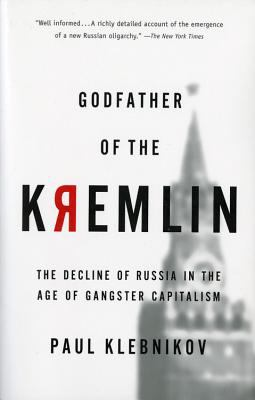 Godfather of the Kremlin Boris Berezovsky and the Looting of Russia