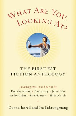 What Are You Looking at The First Fat Fiction Anthology
