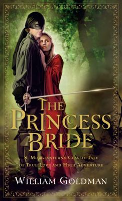Princess Bride S. Morgenstern's Classic Tale of True Love and High Adventure