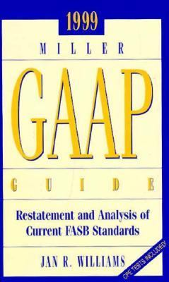 1999 Miller Gaap Guide Restatement and Analysis of Current Fasb Standards