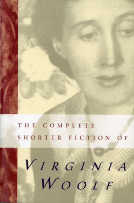Complete Shorter Fiction of Virginia Woolf