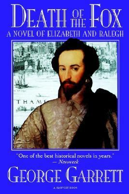 Death of the Fox: A Novel of Elizabeth and Ralegh