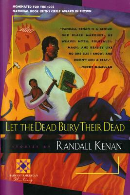 Let the Dead Bury Their Dead (Harvest American Writing)