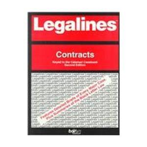 Legalines: Contracts : Adaptable to Second Edition of Calamari Casebook