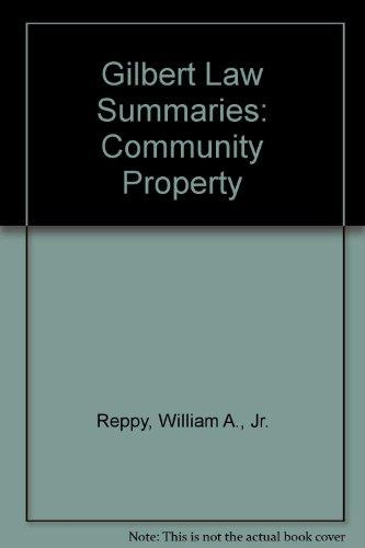 Gilbert Law Summaries: Community Property