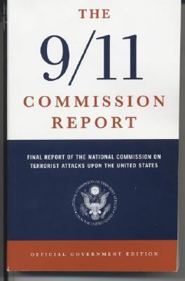 9/11 Commission Report Final Report Of The National Commission On Terrorist Attacks Upon The United States  Official Government Edition