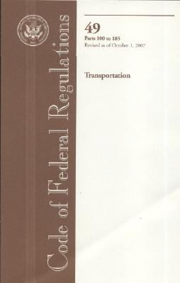 Code of Federal Regulations, Title 49, Transportation, Pt. 100-185, Revised as of October 1, 2007
