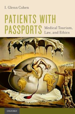 Patients with Passports : Medical Tourism, Law, and Ethics