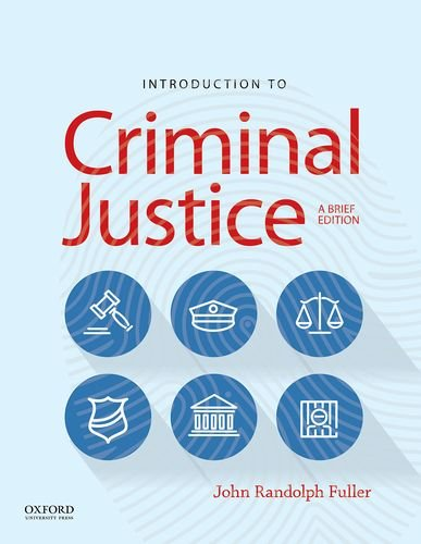 Introduction to Criminal Justice: A Brief Edition