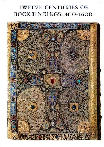 Twelve Centuries of Bookbindings, 400-1600 (A Pierpont Morgan Library Book)