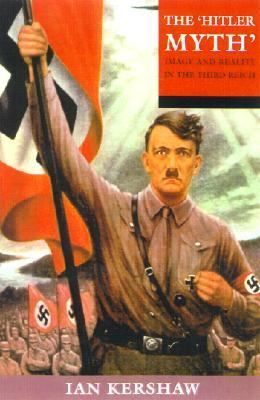 'Hitler Myth' Image and Reality in the Third Reich