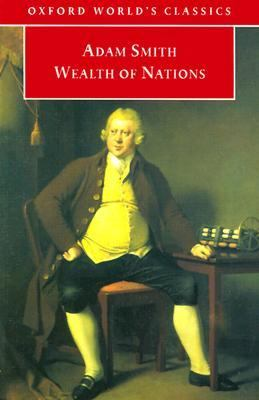 Inquiry into the Nature and Causes of the Wealth of Nations A Selected Edition