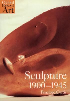 Sculpture 1900-1945 After Rodin