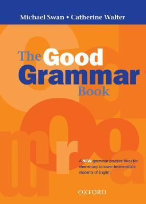 Good Grammar Book: A Grammar Practice Book for Elementary to Lower-Intermediate Students of English