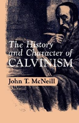 History and Character of Calvinism