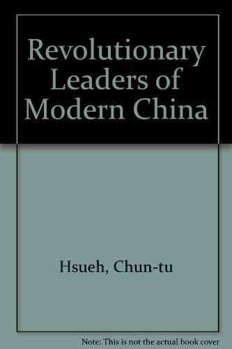 Revolutionary Leaders of Modern China