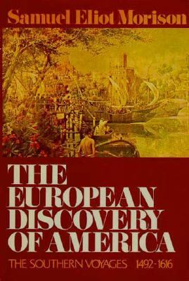 The European Discovery of America: The Southern Voyages 1492-1616, Vol. 0