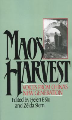 Mao's Harvest Voices from China's New Generation