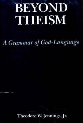 Beyond Theism: A Grammar of God-Language