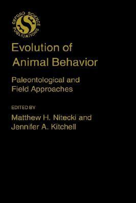 Evolution of Animal Behavior Paleontological and Field Approaches
