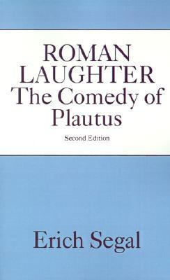 Roman Laughter The Comedy of Plautus