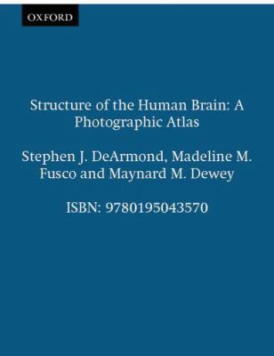 Structure of the Human Brain A Photographic Atlas
