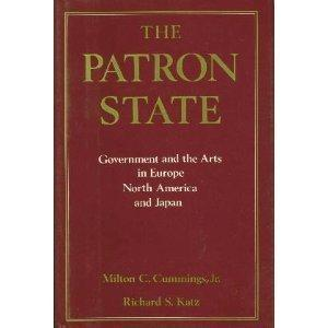 The Patron State: Government and the Arts in Europe, North America, and Japan