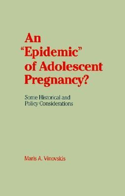Epidemic of Adolescent Pregnancy Some Historical and Policy Considerations