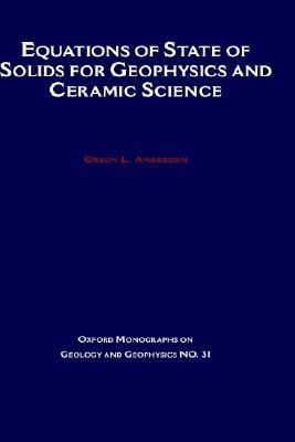 Equations of State of Solids for Geophysics and Ceramic Science