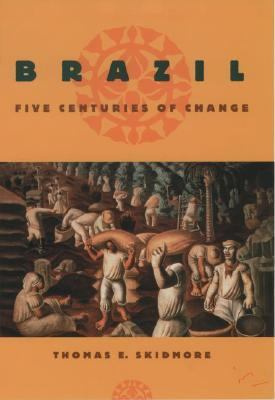Brazil Five Centuries of Change