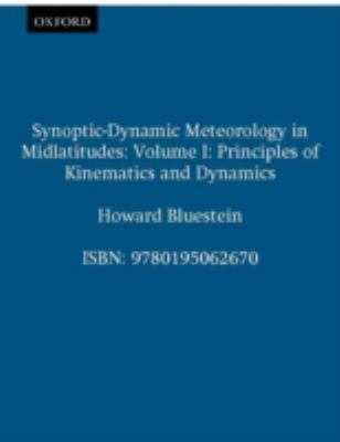 Synoptic-Dynamic Meteorology in Midlatitudes Principles of Kinematics and Dynamics