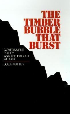 Timber Bubble That Burst Government Policy and the Bailout of 1984