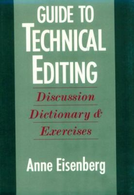 Guide to Technical Editing Discussion, Dictionary, and Exercises