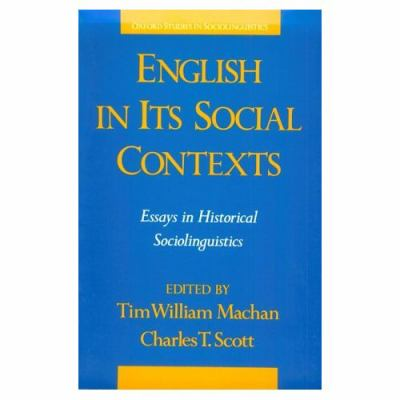 English in Its Social Contexts Essays in Historical Sociolinguistics