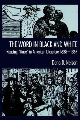 "Word in Black and White Reading ""Race"" in American Literature 1638-1867"