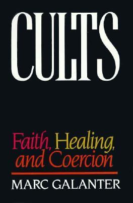Cults Faith, Healing and Coercion