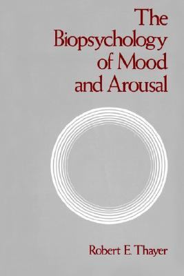 Biopsychology of Mood and Arousal