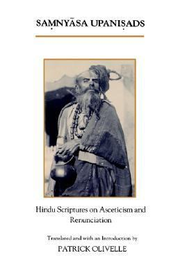 Samnyasa Upanisads Hindu Scriptures on Asceticism and Renunciation