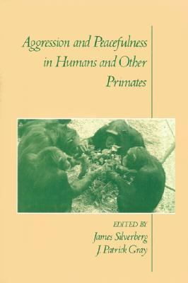 Aggression and Peacefulness in Humans and Other Primates