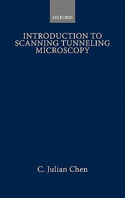 Introduction to Scanning Tunneling Microscopy - Julian Julian Chen - Hardcover
