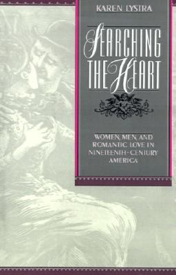 Searching the Heart Women, Men, and Romantic Love in Nineteenth-Century America