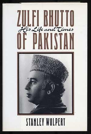 Zulfi Bhutto of Pakistan: His Life and Times