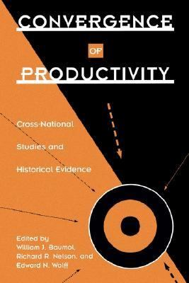 Convergence of Productivity Cross-National Studies and Historical Evidence